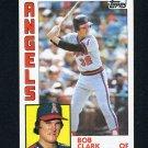 1984 Topps Baseball #626 Bob Clark - California Angels