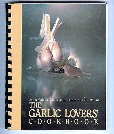 Garlic Lover's Cookbook 1982 Gilroy Garlic Festival Recipes