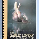 Garlic Lover's Cookbook 1982 Gilroy Garlic Festival Recipes