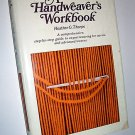 A Handweaver's Workbook Heather Thorpe Weaving on Four-Harness Foot-Treadle Hand-Operated Looms