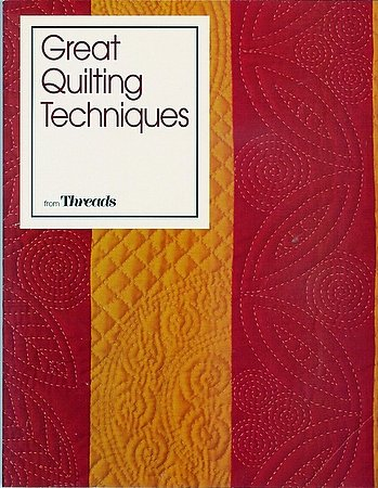 Great Quilting Techniques from Threads Magazine Book