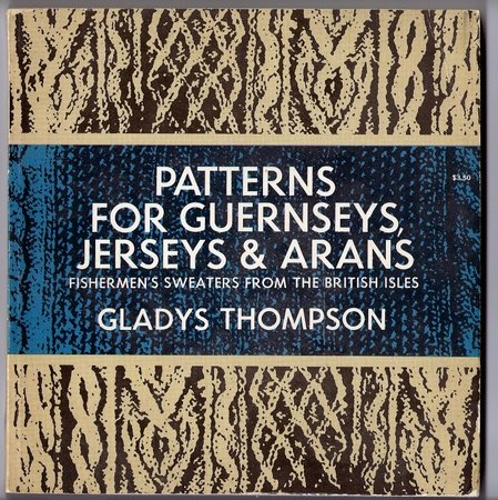 Patterns for Guernseys, Jerseys & Aran Sweaters from the British Isles Knitting Book