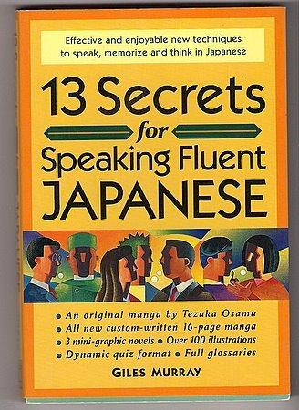 13 Secrets for Speaking Fluent Japanese Giles Murray
