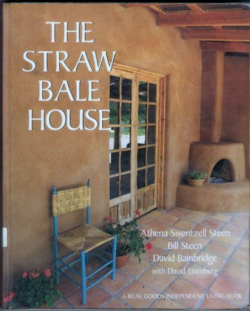 The Straw Bale House Energy Efficient Low Cost Housing Softcover Book