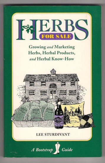 Herbs for Sale Growing and Marketing Herbs, Herbal Products and Herbal Know-How Book Home Business