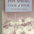 The Pipe Spring Cookbook Original Pioneer Recipes Zion Natural History Association