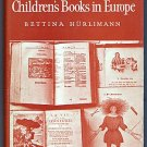Three Centuries of Children's Books in Europe Bettina Hurlimann Book Collecting