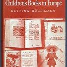 Three Centuries of Children's Books in Europe Bettina Hurlimann Book Collecting