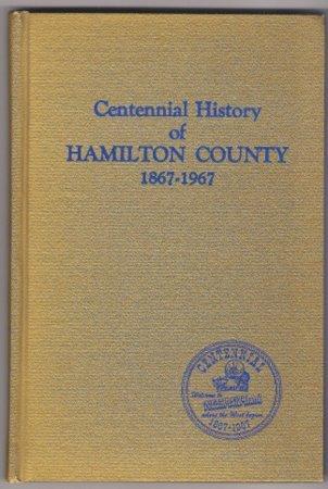 Centennial History of Hamilton County 1867-1967 Nebraska Genealogy Aurora Marquette NE