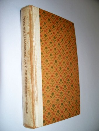 The Williamsburg Art of Cookery Cookbook Helen Bullock Early American Colonial Recipes