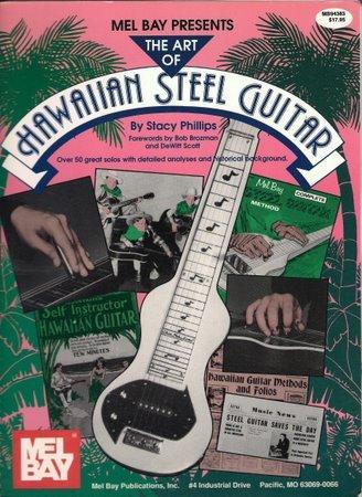 Mel Bay Presents The Art of Hawaiian Steel Guitar Stacy Phillips Tablature Song Book