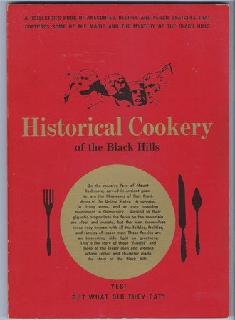 Historical Cookery of the Black Hills South Dakota Cookbook History Anecdotes Pioneer Recipes