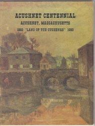 Acushnet Massachusetts History Centennial Program Book 1860 1960