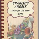 "Camden Arkansas Relay for Life Team Community Cookbook ""Charlie's Angels"" 2005"
