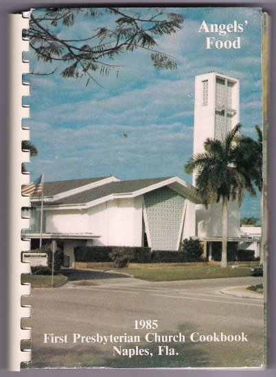 Angel's Food First Presbyterian Church Cookbook Naples Florida