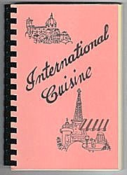 International Cuisine Cookbook Resurrection Hospital Staff and Women's Auxiliary Chicago 1985