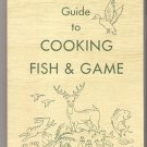 Guide to Cooking Fish & Game Cookbook Wild Foods Plants Recipes