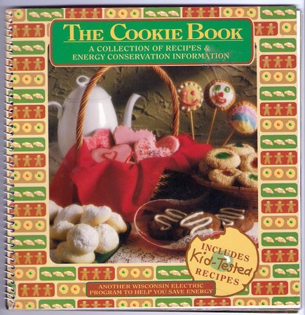 The Cookie Book Kid-Tested Recipes Cookbook Wisconsin Electric Power Company 1991 Holiday Favorites