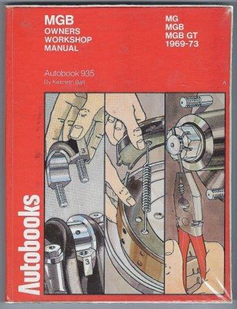 MGB Owners Workshop Manual Autobooks 935 Kenneth Ball MG MGB GT 1969 through 1973