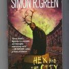 Hex and the City PB Simon R Green Nightside Urban Fantasy Noir