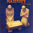 Carving the Nativity SC Woodcarving Helen Gibson Christmas Creche
