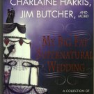 My Big Fat Supernatural Wedding Jim Butcher Charlaine Harris Sherrilyn Kenyon Anthology