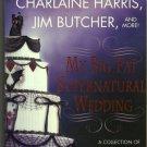 My Big Fat Supernatural Wedding Jim Butcher Charlaine Harris Sherrilyn Kenyon Anthology