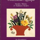 Dimensional Applique Quilting Book Elly Sienkiewicz Baltimore Borders Baskets Blooms Quilts