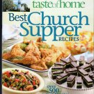 Best Church Supper Recipes Taste of Home Cookbook Over 500 Potluck Favorites Hardcover 2009