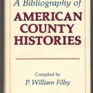 A Bibliography of American County Histories P William Filby Hardcover Genealogy Research Reference