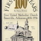 First United Methodist Church Batesville Arkansas History The First 100 Years Nancy Britton
