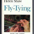 Fly-Tying Helen Shaw Materials Tools Technique Lyons Press Hardcover