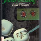 A First Book of Jewelrymaking Paul Villiard Make Jewelry Tools Materials Techniques for the Beginner