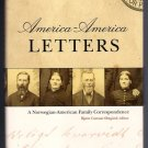 America Letters Norwegian American History Aaker Family 1800s Correspondence Hardcover