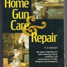 Home Gun Care & Repair PB Tinkering Fixing Installing Conversions Rifles Shotguns Handguns