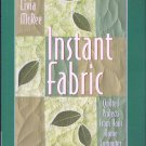Instant Fabric: Quilted Projects From Your Home Computer Softcover Quilting Book