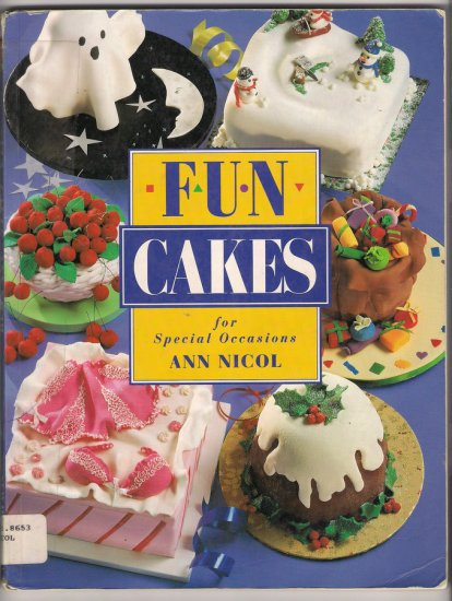 Cake Decorating Book Fun Cakes for Special Occasions Softcover Ann Nicol