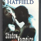 Shadow of the Vampire Meagan Hatfield Paranormal Romance PB