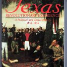 The Texas Revolutionary Experience Political Social History 1835-1836 Texana