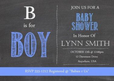 Baby Shower Invitations - Chalkboard Design - PRINTABLE Invitation - B is for Boy