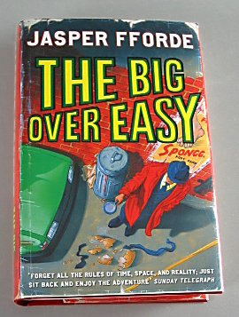 The Big Over Easy by Jasper Fforde Signed First UK Edition  2005  Hardcover