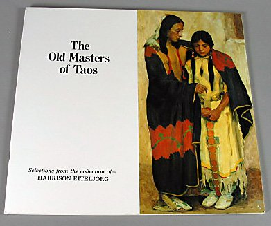 The Old Masters of Taos Items from Harrison Eiteljorg Collection Paintings Exhibit Catalog