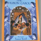 The Huron Carol by Father Jean de Brebeuf Juvenile Fiction 2003 Hardcover