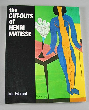 The Cut-Outs of Henri Matisse By John Elderfield 1978 Colored Paper Art CONTEMPORARY ART