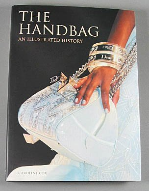 The Handbag By Caroline Cox  Hardcover Fashion Art History  Bags Hardcover 2007
