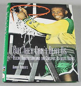 But They Can't Beat Us Oscar Robertson and the Crispus Attucks Tigers 1999 Local History Hardcover