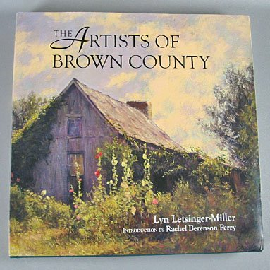 The Artists of Brown County By Lyn Letsinger-Miller 1994 Indiana Hardcover Art Book