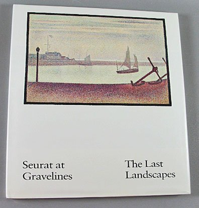 Seurat at Gravelines The Last Landscapes By Ellen Wardwell Lee 1990 Art Exhibition Book New