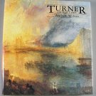 Turner in His Time By Andrew Wilton 1987 Art History Color Illustrations Hardcover