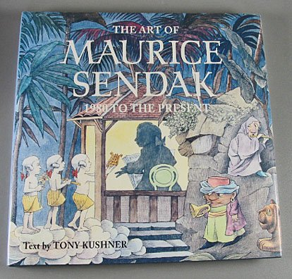 The Art of Maurice Sendak 1980 to the Present by Tony Kushner 2003 Hardcover Art Book